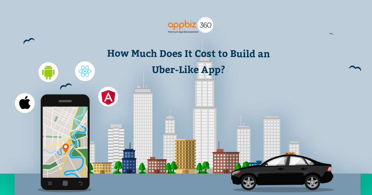 How Much Does It Cost to Build an Uber Like App?