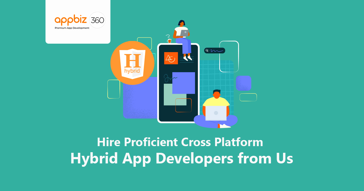Hire Proficient Cross Platform Hybrid App Developers from Us