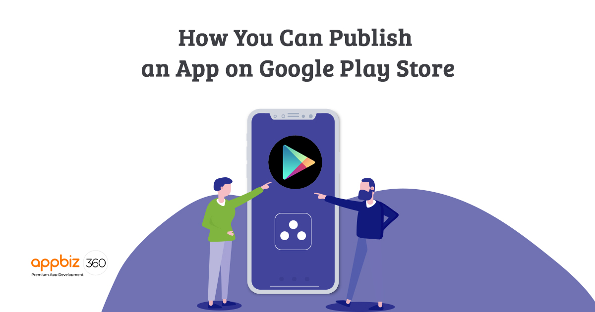 How You Can Publish an App on Google Play Store